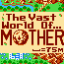 The Vast World of Mother
