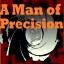 A Man of Precision