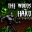 The Woods Hard